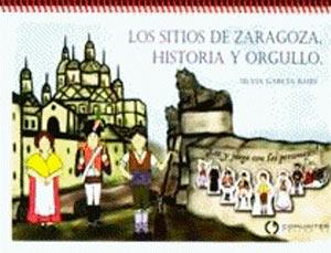 Los Sitios de Zaragoza, historia y orgullo